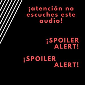 Spoiler Alert (La Lola Boreal)